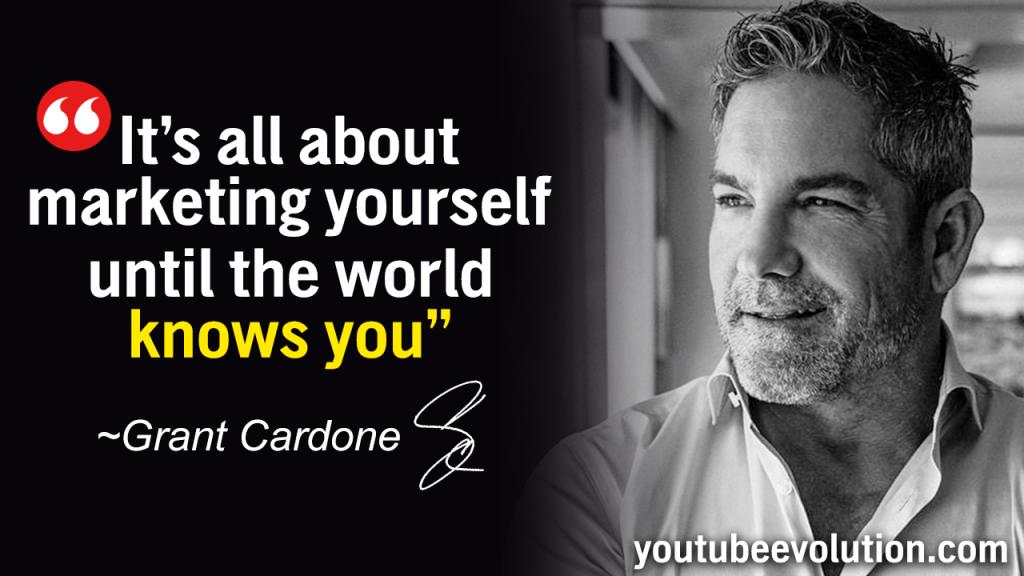 Grant Cardone Marketing yourself youtube Success Video Marketing